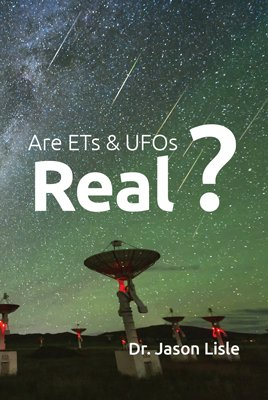 Are ETs & UFOs Real?