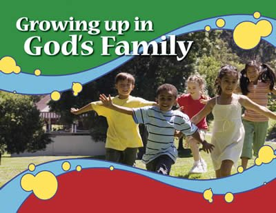 Growing Up in God's Family: (NKJV)