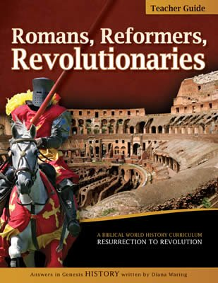 History Revealed: Romans, Reformers, Revolutionaries - Teacher Guide