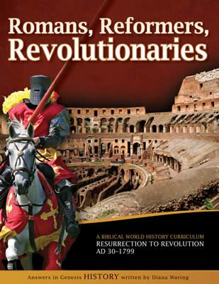 History Revealed: Romans, Reformers, Revolutionaries - Student Manual