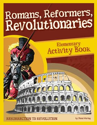 History Revealed: Romans, Reformers, Revolutionaries - Elementary Activity Book