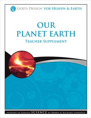 God's Design for Heaven and Earth: Our Planet Earth Teacher Supplement