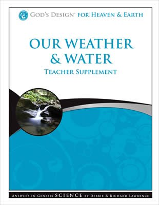God's Design for Heaven and Earth: Our Weather and Water Teacher Supplement