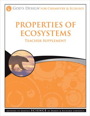 God's Design for Chemistry and Ecology: Properties of Ecosystems Teacher Supplement
