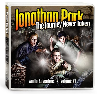 Jonathan Park Audio Series (Vol. VI): The Journey Never Taken
