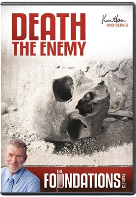 Ken Ham's Foundations: Death the Enemy