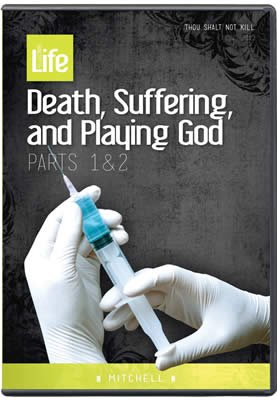 Death, Suffering, and Playing God