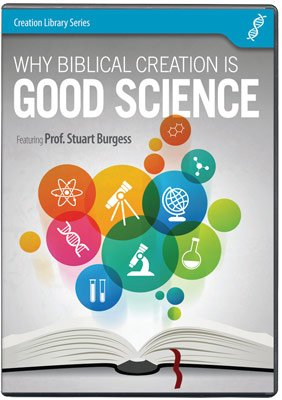 Why Biblical Creation Is Good Science