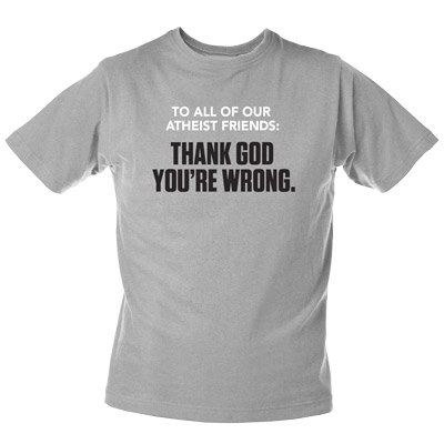 Thank God You're Wrong T-Shirt: Adult XS