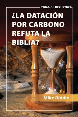 Doesn't Carbon Dating Disprove the Bible? (Spanish)