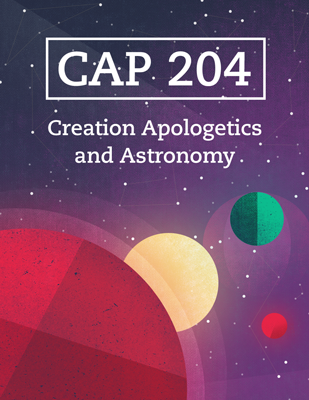 APO 204 - Creation Apologetics and Astronomy (Answers Education Online)