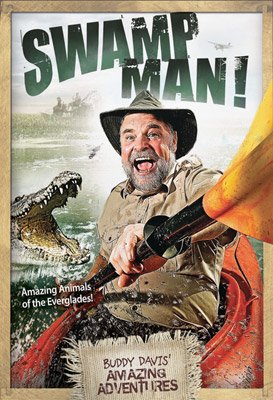 Buddy Davis' Amazing Adventures: Swamp Man!: Video download