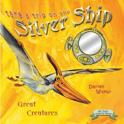 Take a Trip on the Silver Ship: Great Creatures: eBook