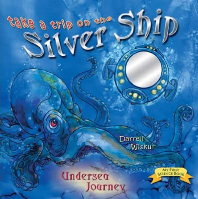 Take a Trip on the Silver Ship: Undersea Journey: eBook