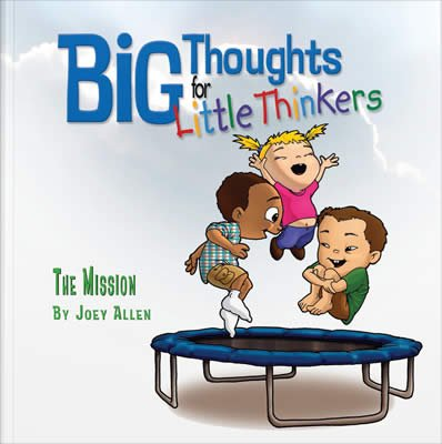 Big Thoughts for Little Thinkers: The Mission: eBook