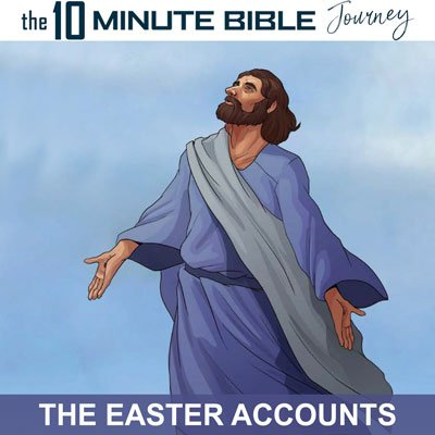 Free Easter Accounts from The 10 Minute Bible Journey