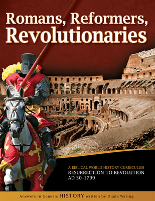 History Revealed: Romans, Reformers, Revolutionaries