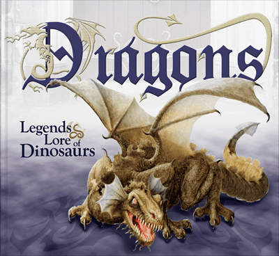 Dragons: Legends and Lore of Dinosaurs