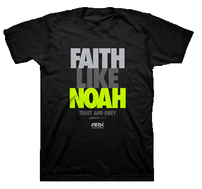 Faith Like Noah T-shirt