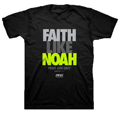 Faith Like Noah T-shirt