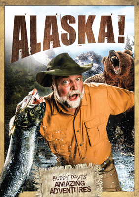 Buddy Davis' Amazing Adventure: Alaska!