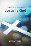 10 Biblical Reasons Jesus is God: Single copy