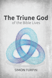 The Triune God of the Bible Lives: Single copy