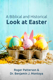 A Biblical and Historical Look at Easter: Single copy