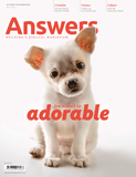 Answers Magazine, Single Issue - Vol. 11 No. 4