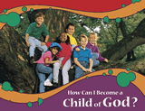 How Can I Become a Child of God? (NKJV): Single copy