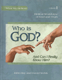 Who is God and Can I Really Know Him? Volume 1