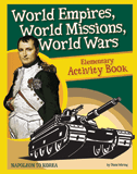 History Revealed: World Empires, World Missions, World Wars - Elementary Activity Book