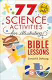 77 Fairly Safe Science Activities for Illustrating Bible Lessons