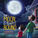 The Moon Is Always Round: Hardcover