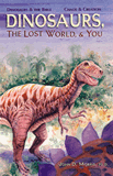 Dinosaurs, the Lost World & You