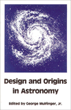Design and Origins in Astronomy