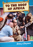 "Camp Kilimanjaro VBS: ""To the Roof of Africa"" Drama DVD: Video download"
