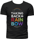 Taking Back the Rainbow T-shirt: Black Medium
