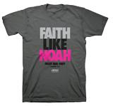 Faith Like Noah T-shirt: Gray Large
