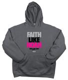 Faith Like Noah Hoodie: Gray Large