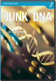 """Junk"" DNA Is Not ""Junk"""