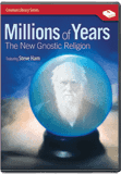 Millions of Years: The New Gnostic Religion