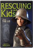 Rescuing Our Kids from the Lie