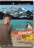 Awesome Science: Explore Glacier National Park
