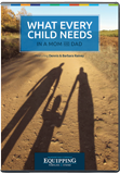 Equipping Families to Stand Conference - What Every Child Needs in a Mom and Dad