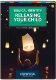 Equipping Families to Stand: Biblical Identity and Releasing Your Child for Mission
