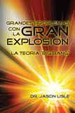 Big Problems With the Big Bang (Spanish)
