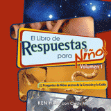 The Answers Book for Kids, Volume 1 (Spanish)