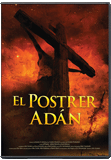 El Postrer Adán - The Last Adam (Spanish)