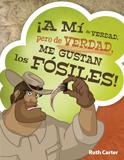 ¡A Mi de Verdad, pero de Verdad Me Gustan los Fósiles!